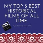 My Top Five Best Historical Films of all Time