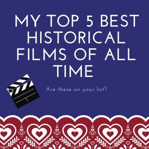 My top 5 best historical films of all time